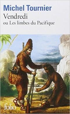 Vendredi ou les limbes du Pacifique de Michel TOURNIER © Folio Gallimard
