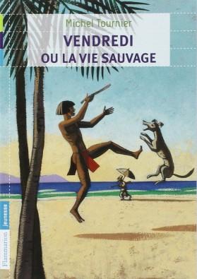 Vendredi ou la vie sauvage de Michel Tournier ©Flammarion Jeunesse